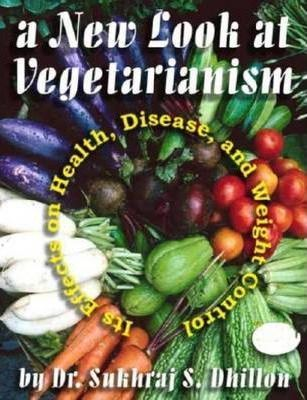 A New Look at Vegetarianism: Its Positive Effects on Health and Disease Control
