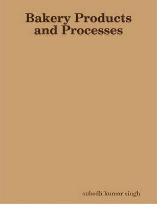 Bakery Products and Processes