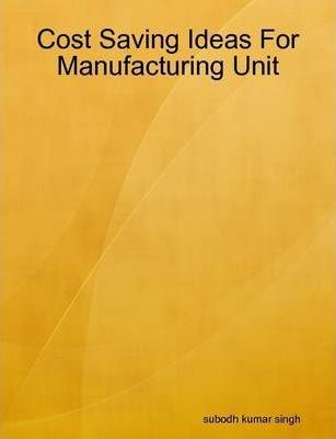 Cost Saving Ideas For Manufacturing Unit