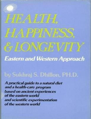 Health, Happiness, & Longevity: Eastern and Western Approach