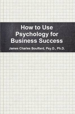 How to Use Psychology for Business Success