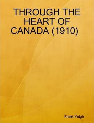 Through the Heart of Canada (1910)