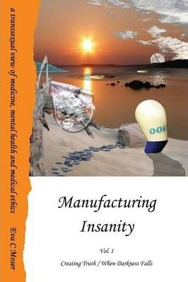 Manufacturing Insanity - Vol. 1 - Creating Truth / When Darkness Falls