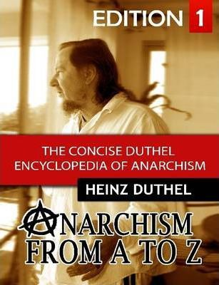 The Concise Duthel Encyclopedia of Anarchism I