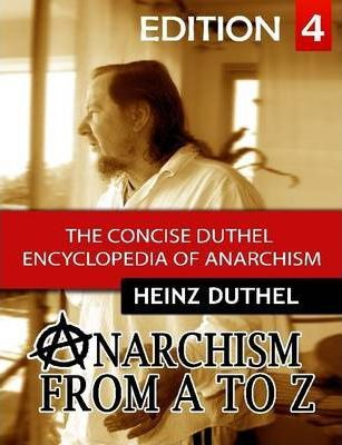 The Concise Duthel Encyclopedia of Anarchism IV