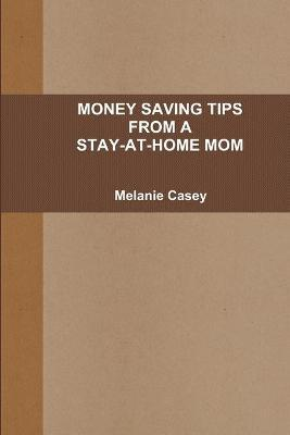 Money-Saving Tips from A Stay-at-Home Mom
