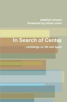 In Search of Center
