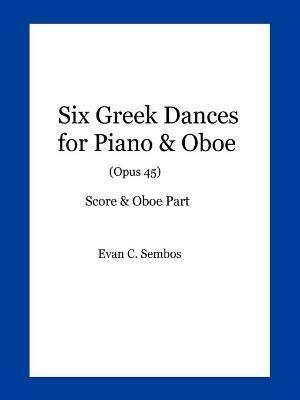 Six Greek Dances for Piano & Oboe (Opus 45)