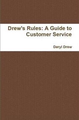 Drew's Rules: A Guide to Customer Service
