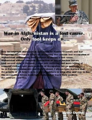 War in Afghanistan is a Lost Cause. Only Fool Keeps on...