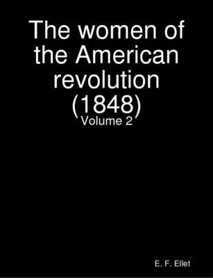 The Women of the American Revolution (1848) Volume 2