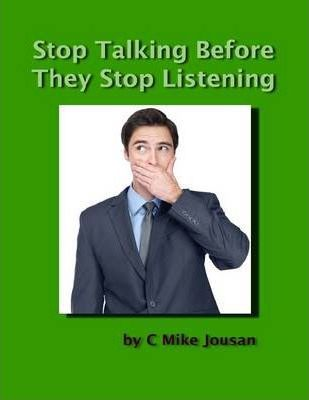 Stop Talking Before They Stop Listening