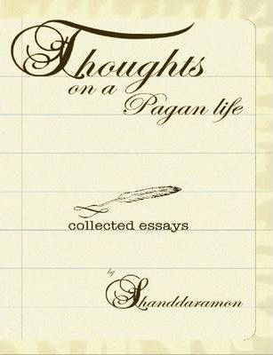 Thoughts On A Pagan Life: Collected Essays