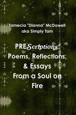PREScriptions: Poems, Reflections, & Essays From a Soul on Fire