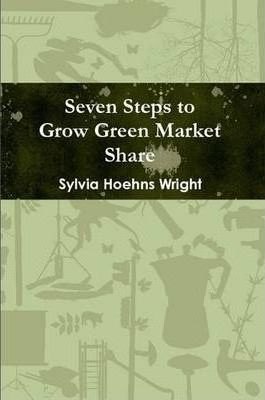 Seven Steps to Grow Green Market Share