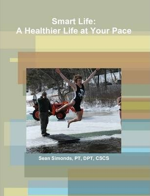 Smart Life: A Healthier Life at Your Pace