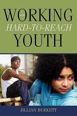 Working With Hard-to-Reach Youth