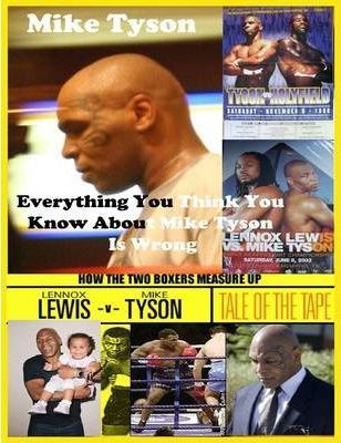 Mike Tyson Everything You Think You Know About Mike Tyson Is Wrong