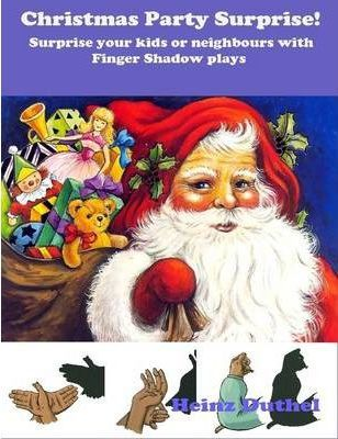Best 2010 Christmas Party Surprise! Surprise Your Kids or Neighbours with Finger Shadow Plays