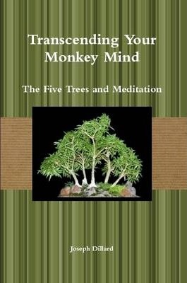 Transcending Your Monkey Mind: The Five Trees and Meditation