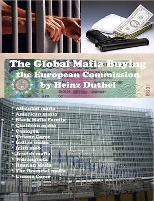 The Global Mafia Buying the European Commission by Heinz Duthel