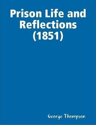 Prison Life and Reflections (1851)