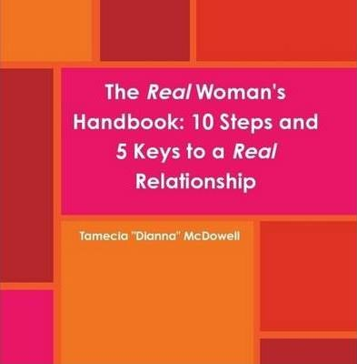 The Real Woman's Handbook: 10 Steps and 5 Keys to a Real Relationship