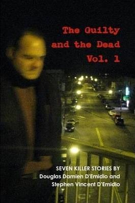 The Guilty and the Dead, Vol. 1