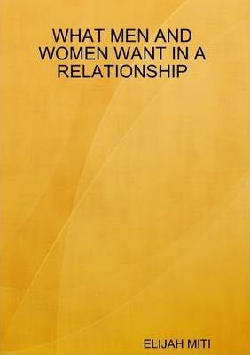 What Men and Women Want in A Relationship