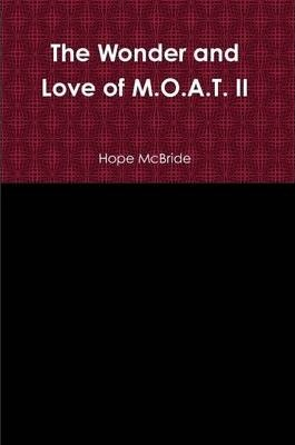 The Wonder and Love of M.O.A.T. II
