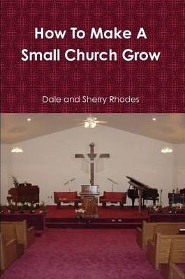 How To Make A Small Church Grow