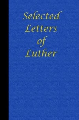 Selected Letters of Luther