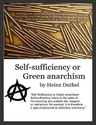 Self-Sufficiency or Green Anarchism