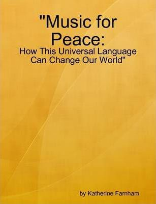 Music for Peace: How This Universal Language Can Change Our World