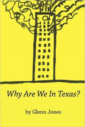 Why Are We in Texas?
