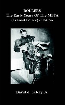 """""""Rollers"""" The Early Years Of The MBTA (Transit Police) - Boston"""