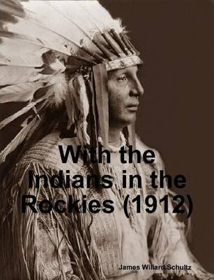 With the Indians in the Rockies (1912)