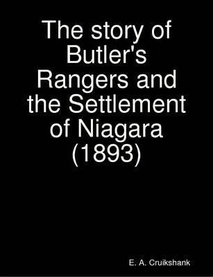 The Story of Butler's Rangers and the Settlement of Niagara (1893)