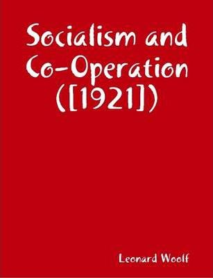 Socialism and Co-Operation ([1921])