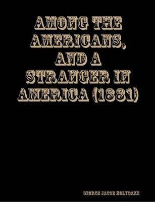 Among the Americans, and A Stranger in America (1881)