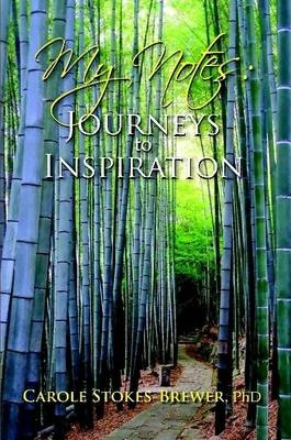 My Notes: Journeys to Inspiration