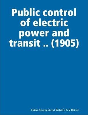 Public Control of Electric Power and Transit .. (1905)