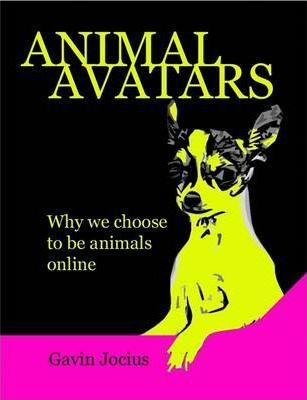 Animal Avatars: Why We Choose to be Animals Online