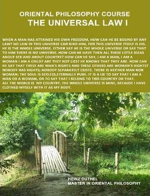 Oriental Philosophy Course by Heinz Duthel: The Universal Law I