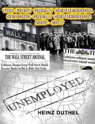 The First Great Depression. The Second Great Depression 2007- 2017 by Heinz Duthel
