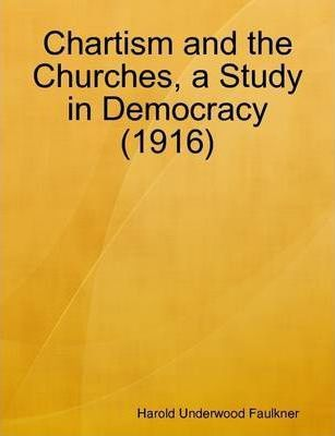 Chartism and the Churches, a Study in Democracy (1916)