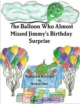 The Balloon Who Almost Missed Jimmy's Birthday Surprise
