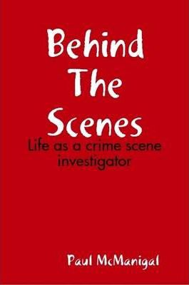 Behind The Scenes: Life as a Crime Scene Investigator
