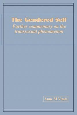 The Gendered Self Further Commentary on the Transsexual Phenomenon