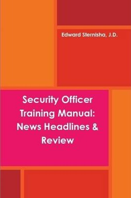 Security Officer Training Manual: News Headlines & Review